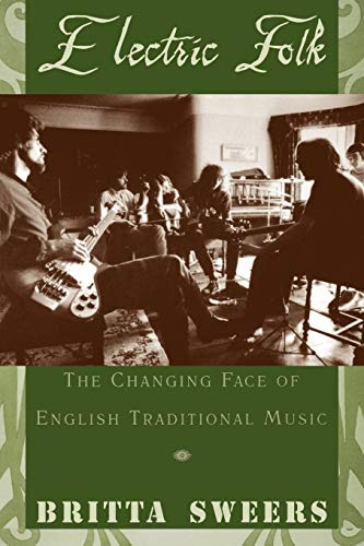 9780195174786: Electric Folk: The Changing Face of English Traditional Music