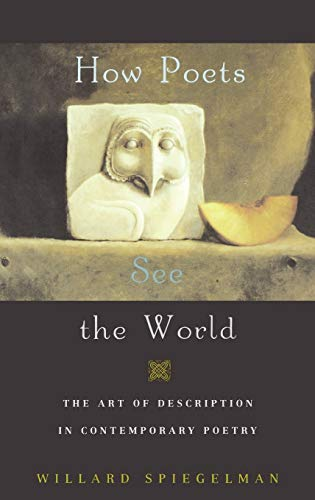 9780195174915: How Poets See the World: The Art of Description in Contemporary Poetry