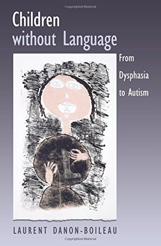 9780195175028: Children without Language: From Dysphasia to Autism