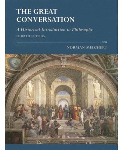 The Great Conversation: A Historical Introduction to Philosophy, 4th Edition: Melchert, Norman