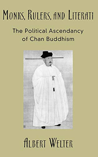 9780195175219: Monks, Rulers, and Literati: The Political Ascendancy of Chan Buddhism