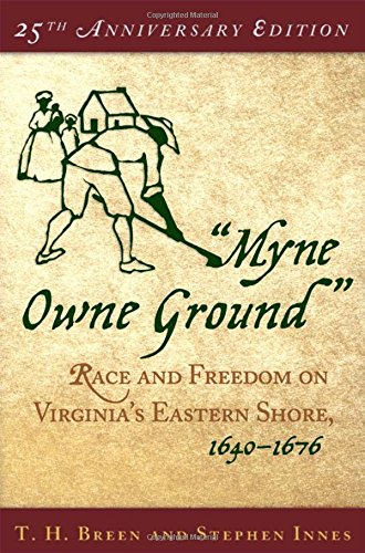 9780195175370: Myne Owne Ground: Race and Freedom on Virginia's Eastern Shore, 1640-1676
