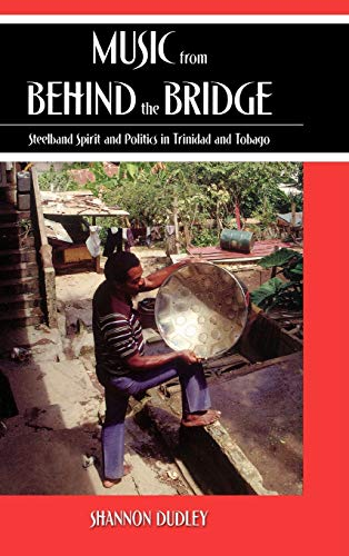 9780195175479: Music from behind the Bridge: Steelband Aesthetics and Politics in Trinidad and Tobago
