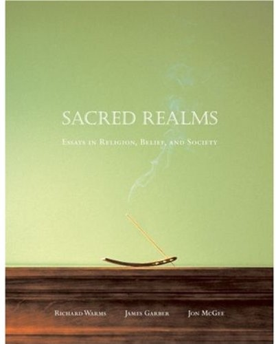 Sacred Realms: Essays in Religion, Belief, and: Richard Warms