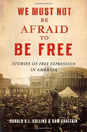 9780195175721: We Must Not Be Afraid to Be Free: Stories of Free Expression in America