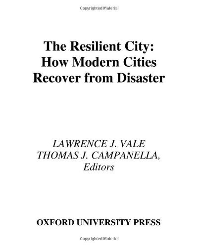 9780195175844: The Resilient City: How Modern Cities Recover from Disaster