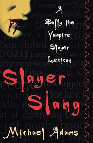 9780195175998: Slayer Slang: A Buffy the Vampire Slayer Lexicon