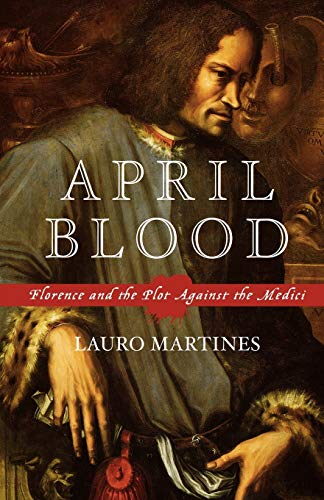 9780195176094: April Blood: Florence and the Plot against the Medici