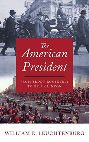 The Lion Rampant: The U.s. Presidency In The Twentieth Century