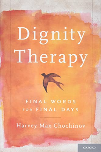 9780195176216: Dignity Therapy: Final Words for Final Days
