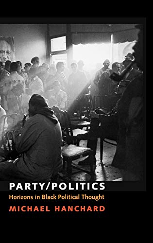 Party/Politics: Horizons in Black Political Thought