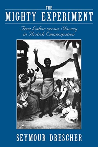 9780195176292: The Mighty Experiment: Free Labor versus Slavery in British Emancipation