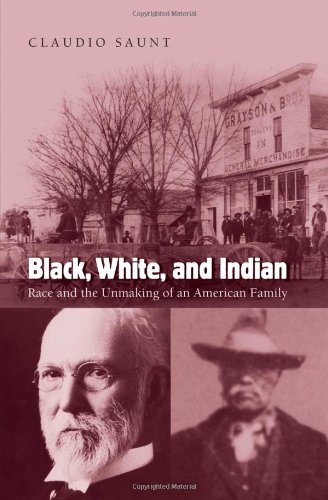 9780195176315: Black, White, and Indian: Race and the Unmaking of an American Family