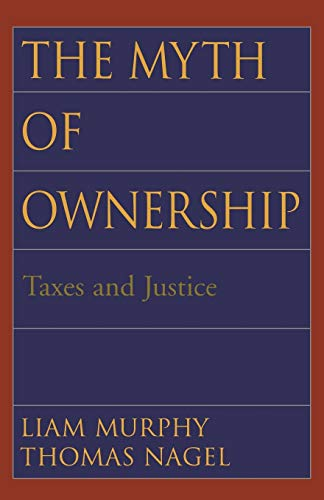 9780195176568: The Myth of Ownership: Taxes and Justice