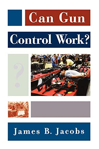 9780195176582: Can Gun Control Work? (Studies in Crime and Public Policy)