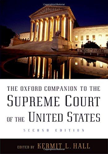 THE OXFORD COMPANION TO THE SUPREME COURT OF THE UNITED STATES: Seconf Edition