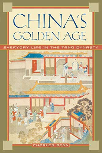 9780195176650: China's Golden Age: Everyday Life in the Tang Dynasty