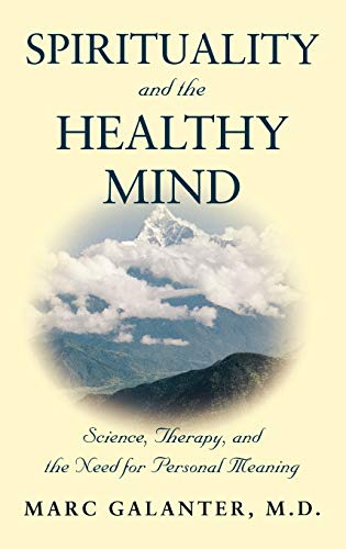 9780195176698: Spirituality and the Healthy Mind: Science, Therapy, and the Need for Personal Meaning