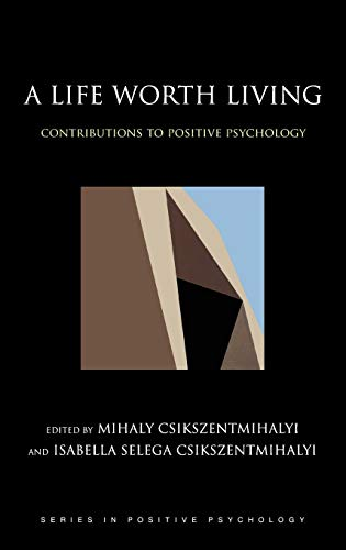 9780195176797: A Life Worth Living: Contributions to Positive Psychology (Series in Positive Psychology)