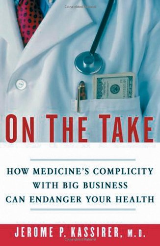 9780195176841: On the Take: How Medicine's Complicity with Big Business Can Endanger Your Health
