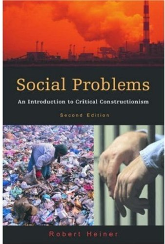 Social Problems: An Introduction to Critical Constructionism: Robert Heiner