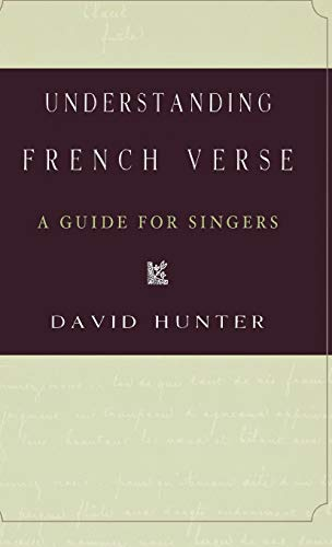 Understanding French Verse: A Guide for Singers (0195177169) by David Hunter
