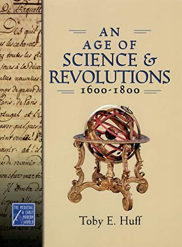 9780195177244: An Age of Science and Revolutions, 1600-1800: The Medieval & Early Modern World