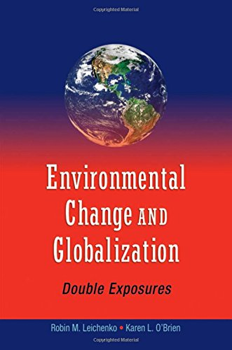 9780195177329: Environmental Change and Globalization: Double Exposures