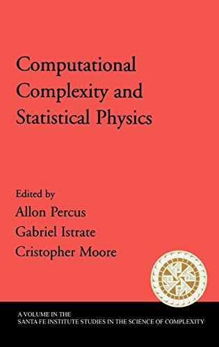 9780195177374: Computational Complexity and Statistical Physics (Santa Fe Institute Studies on the Sciences of Complexity)