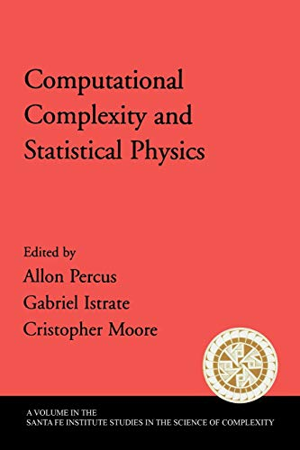9780195177381: Computational Complexity and Statistical Physics (Santa Fe Institute Studies on the Sciences of Complexity)