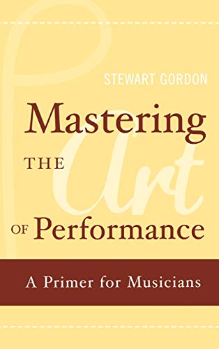 9780195177435: Mastering the Art of Performance: A Primer for Musicians