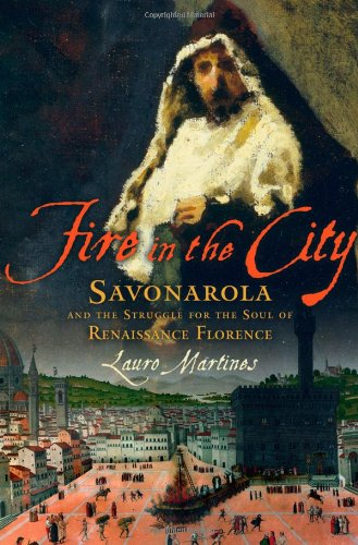 9780195177480: Fire in the City: Savonarola And the Struggle for the Soul of Renaissance Florence