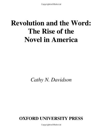 9780195177718: Revolution and the Word: The Rise of the Novel in America