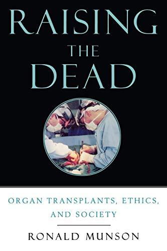 9780195178012: Raising the Dead: Organ Transplants, Ethics, and Society