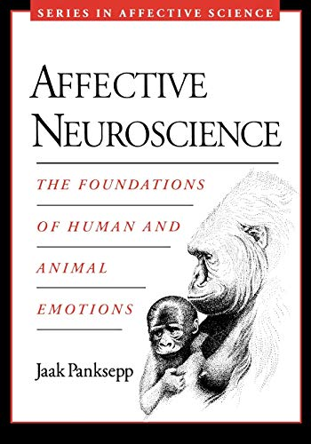 9780195178050: Affective Neuroscience: The Foundations of Human and Animal Emotions (Series in Affective Science)