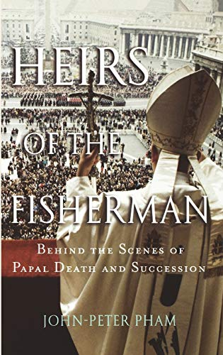 9780195178340: Heirs of the Fisherman: Behind the Scenes of Papal Death and Succession