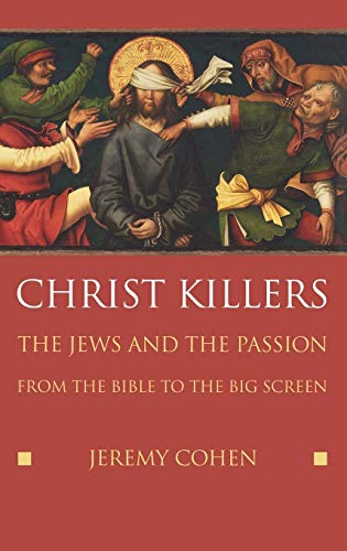 9780195178418: Christ Killers: The Jews and the Passion from the Bible to the Big Screen