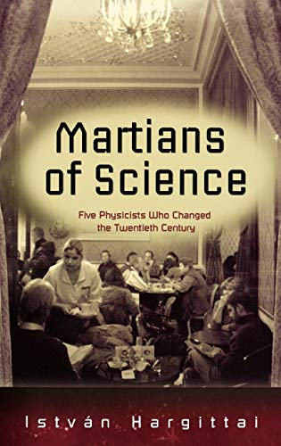 9780195178456: The Martians of Science: Five Physicists Who Changed the Twentieth Century