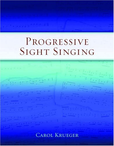 Progressive Sight Singing: Krueger, Carol