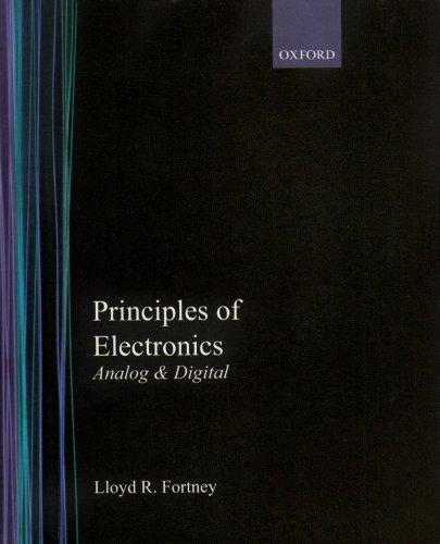 Principles of Electronics: Analog and Digital: Lloyd R. Fortney
