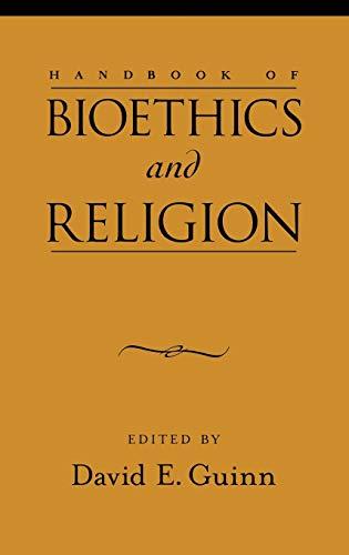 Handbook of Bioethics and Religion (Hardback): Guinn, David E.