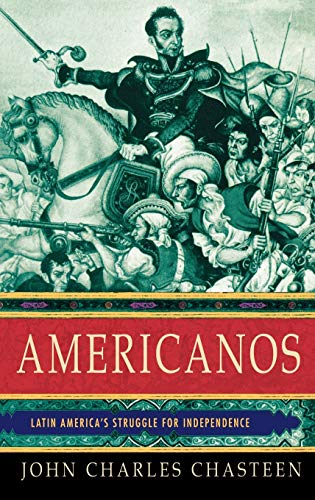 9780195178814: Americanos: Latin America's Struggle for Independence (Pivotal Moments in World History)