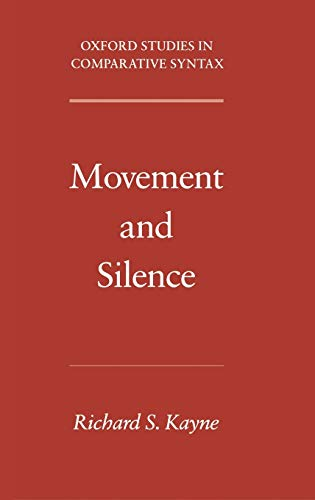 9780195179163: Movement and Silence (Oxford Studies in Comparative Syntax)