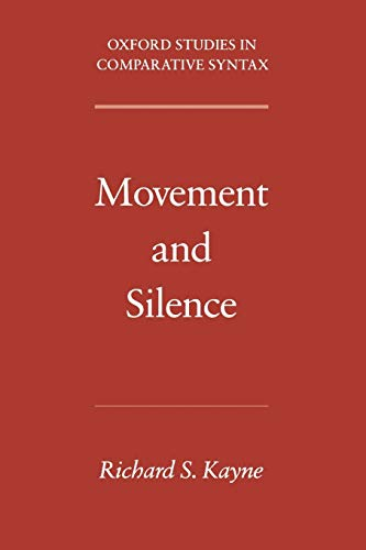 9780195179170: Movement and Silence (Oxford Studies in Comparative Syntax)