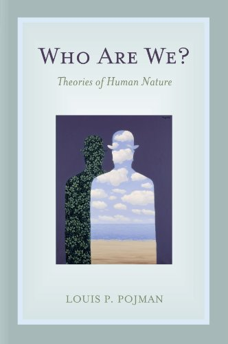 Who are We? Theories of Human Nature: Pojman Louis P