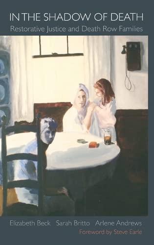 In the Shadow of Death: Restorative Justice: Elizabeth Beck, Sarah