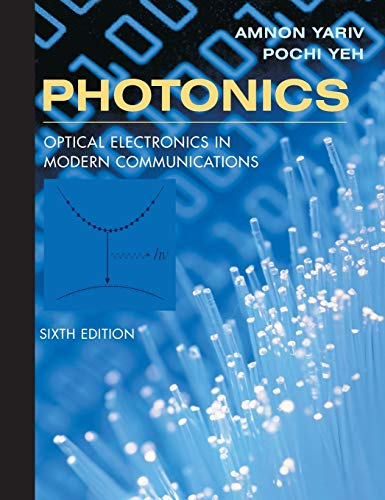 9780195179460: Photonics: Optical Electronics in Modern Communications (The Oxford Series in Electrical and Computer Engineering)