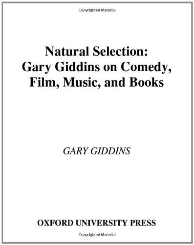9780195179514: Natural Selection: Gary Giddins on Comedy, Film, Music, and Books