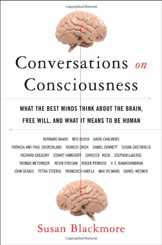 9780195179583: Conversations on Consciousness: What the Best Minds Think about the Brain, Free Will, and What It Means to Be Human