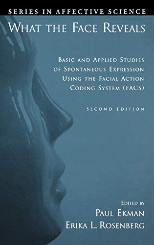 9780195179644: What the Face Reveals: Basic and Applied Studies of Spontaneous Expression Using the Facial Action Coding System (FACS) (Series in Affective Science)
